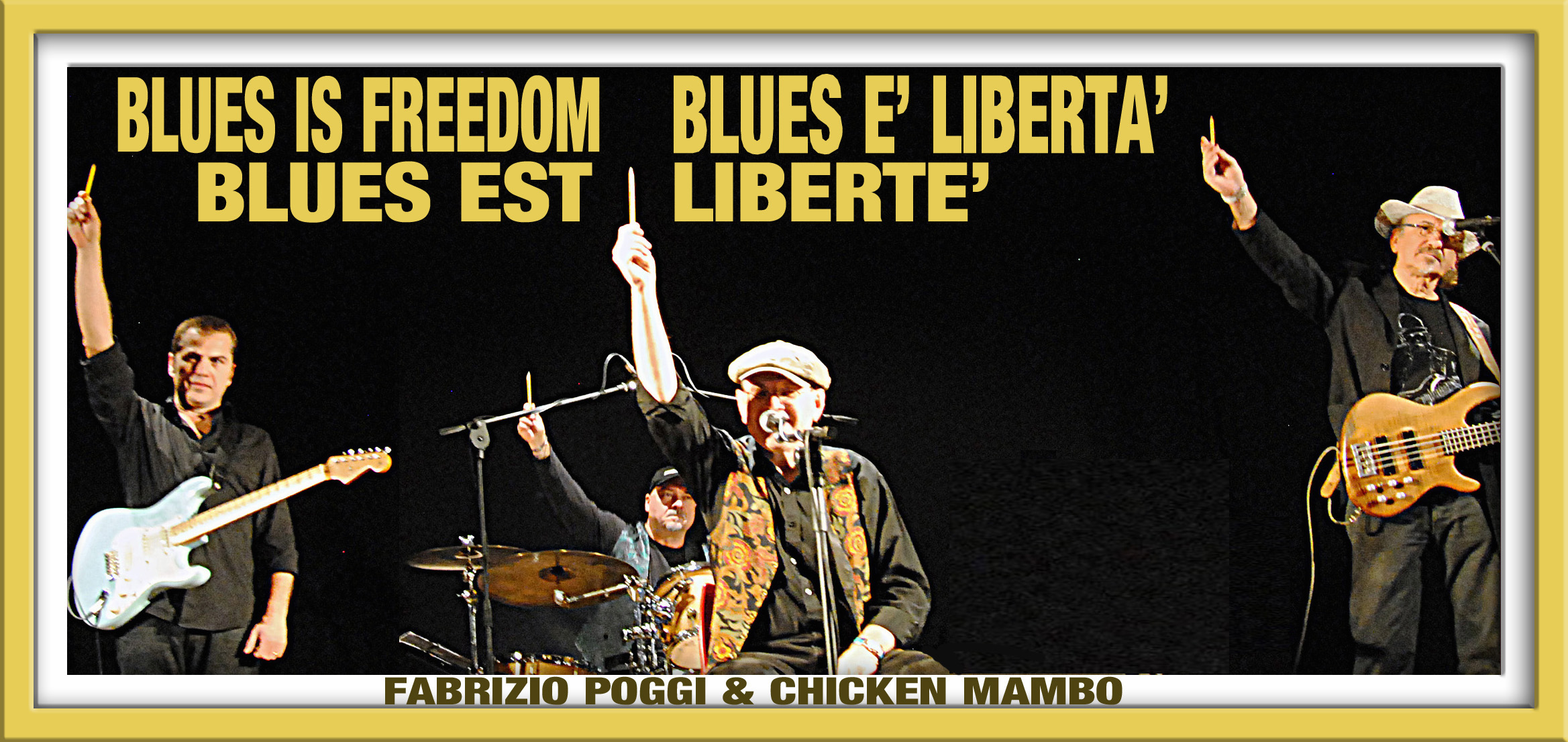 Fabrizio Poggi & Chicken Mambo Blues is freedom