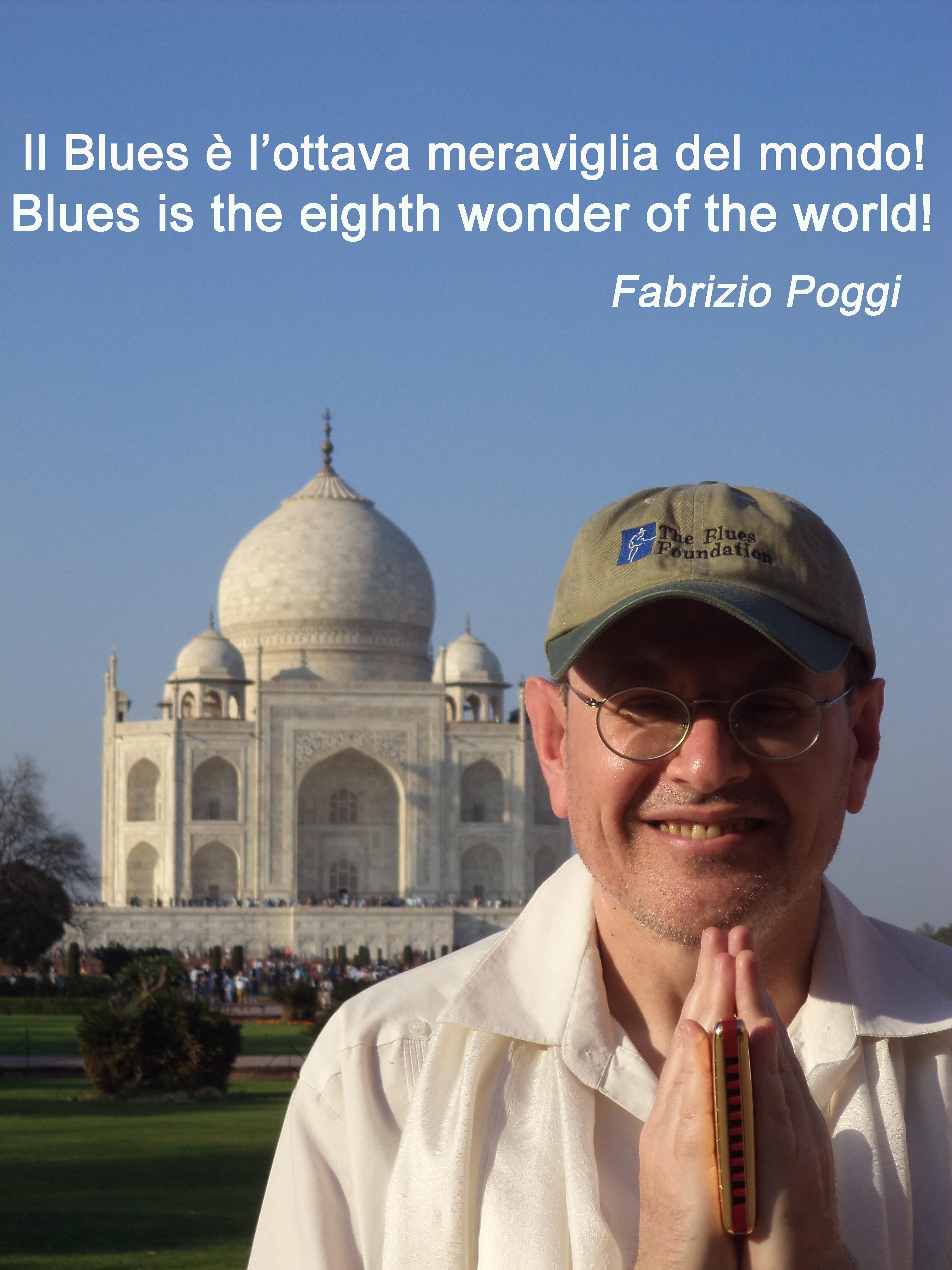 IL BLUES E\' L\'OTTAVA MERAVIGLIA DEL MONDO BLUES IS THE EIGHTH WONDER OF THE WORLD Fabrizio Poggi
