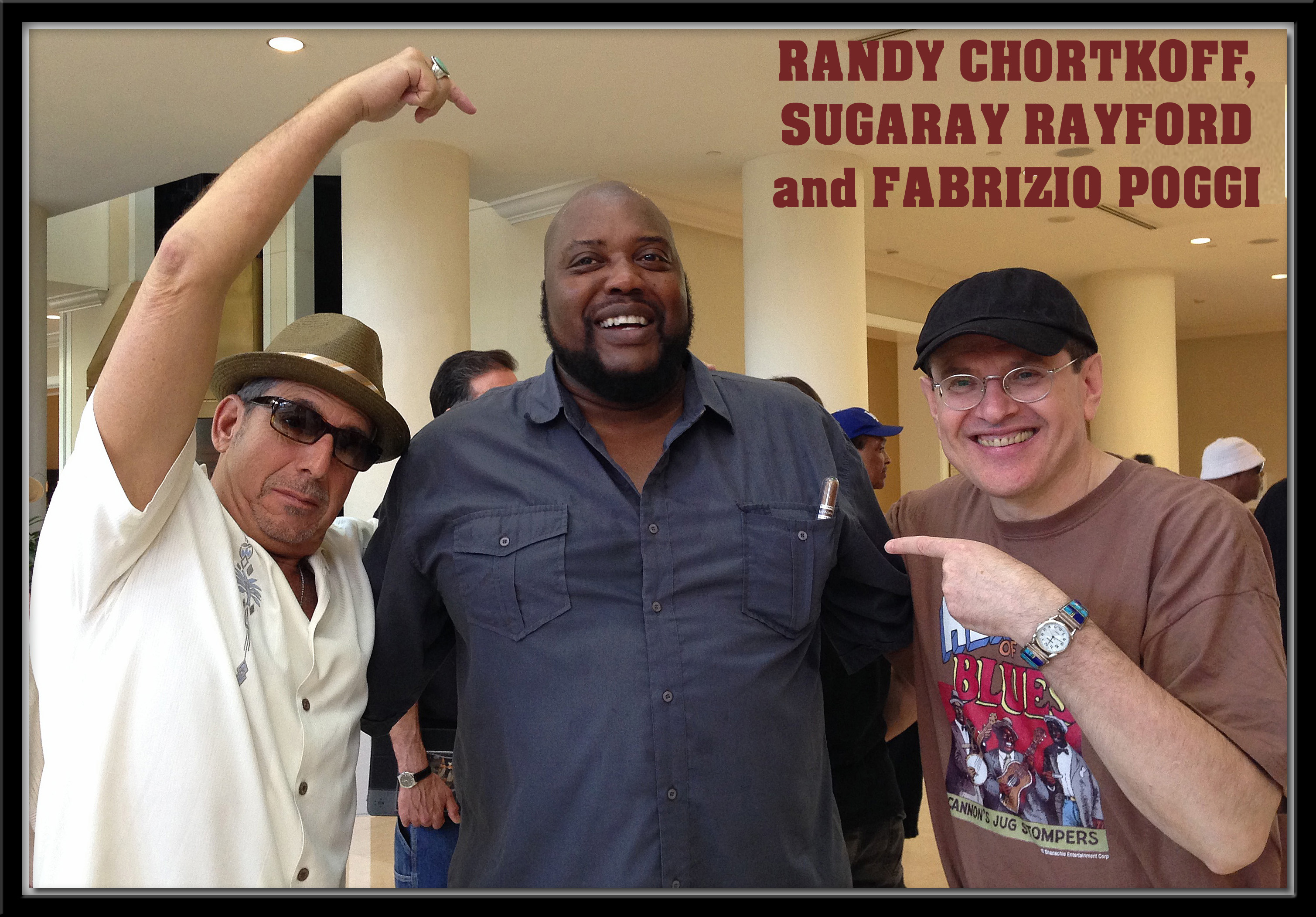 RANDY CHORTKOFF, SUGARAY RAYFORD & FABRIZIO POGGI