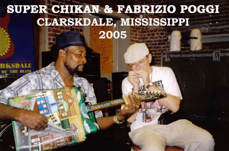 Super Chikan and Fabrizio Poggi live Mississippi 2005