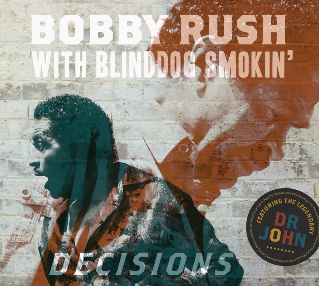 BOBBY RUSH with BLINDDOG SMOKIN' DECISION