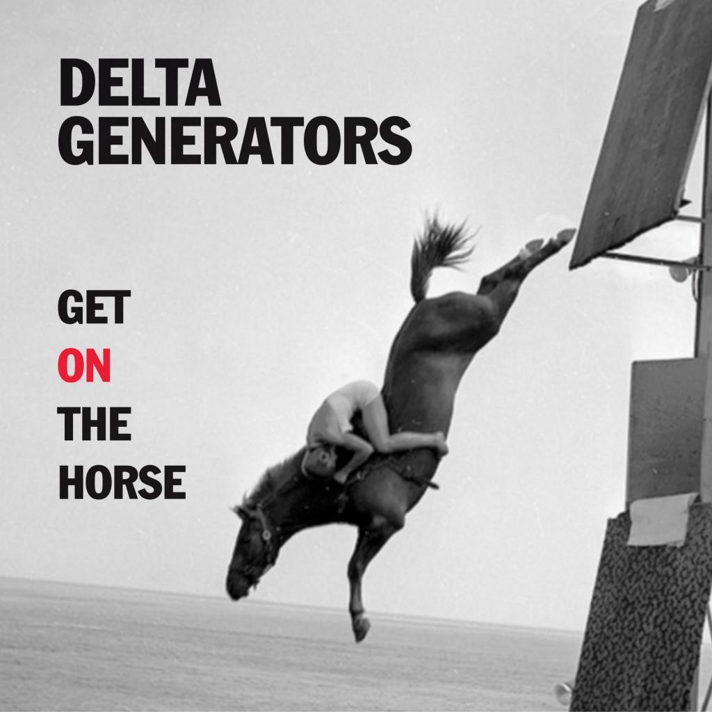 DELTA GENERATORS GET ON THE HORSE