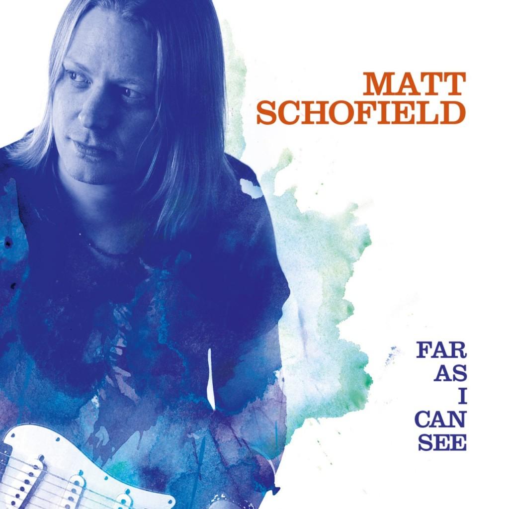 MATT  SCHOFIELD FAR AS I CAN SEE