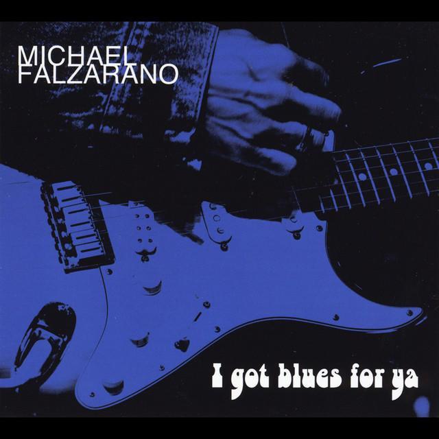 MICHAEL FALZARANO I GOT BLUES FOR YA