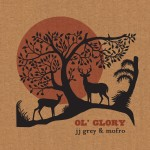 J J GREY & MOFRO OL' GLORY
