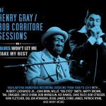 HENRY GRAY BOB CORRITORE SESSIONS VOL 1 BLUES WON'T LET ME TAKE MY