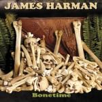 JAMES HARMAN BONETIME