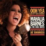 MAHALIA BARNES & THE SOUL MATES FEAT. JOE BONAMASSA OOH YEA! THE
