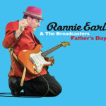 RONNIE EARL & THE BROADCASTERS FATHER'S DAY