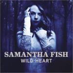 SAMANTHA FISH WILD HEART