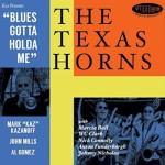 THE TEXAS HORNS BLUES GOTTA HOLDA ME