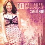 DEB CALLAHAN SWEET SOUL