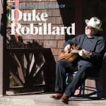 DUKE ROBILLARD THE ACOUSTIC BLUES & ROOTS OF DUKE ROBILLARD