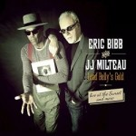 ERIC BIBB AND JJ MILTEAU LEAD BELLY'S GOLD