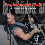 JAY GORDON AND BLUES VENOM WOODCHOPPERS BALL