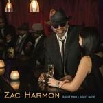 ZAC HARMON RIGHT MAN, RIGHT NOW