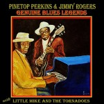 PINETOP PERKINS & JIMMY ROGERS with Little Mike and The Tornadoes GENUINE BLUES LEGEND