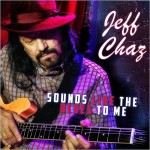 JEFF CHAZ SOUNDS LIKE THE BLUES TO ME