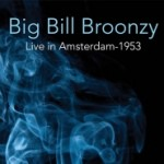 BIG BILL BROONZY LIVE IN AMSTERDAM 1953