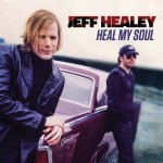 JEFF HEALEY BAND HEAL MY SOUL