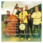 ERIC BIBB and North Country Far with Danny Thompson THE HAPPIEST MAN IN