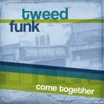 TWEED FUNK COME TOGETHER