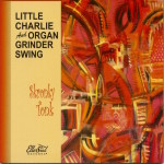LITTLE CHARLIE AND ORGAN GRINDER SWING SKRONKY TONK