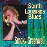 SMOKY GREENWELL SOUTH LOUISIANA BLUES