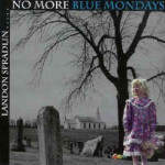 landon-spradlin-no-more-blue-mondays